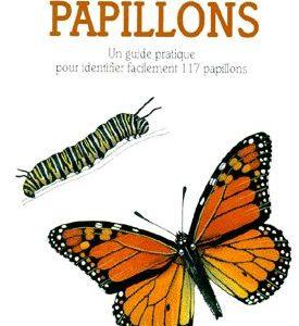 Les papillons – Un guide pratique pour identifier facilement 117 papillons – Nature-poche- Gründ –