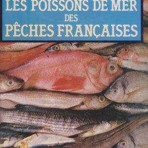 Les poissons de mer des pêches françaises – Jean-Claude Quéro – Jacques Grancher Éditions –