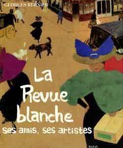 La revue blanche ses amis, ses artistes – Georges Bernier – Éditions Hazan –