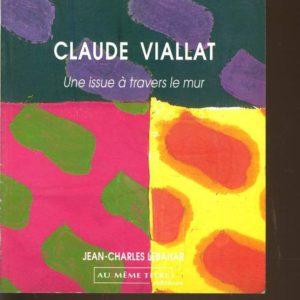 Claude Viallat – Une issue à travers le mur – Jean-Charles Lebahar – Éditions Au même titre –