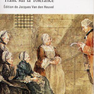 Voltaire : L'affaire Calas et autres affaires, Traité sur la Tolérance – édition de Jacques Van Den Heuvel – Folio classique –