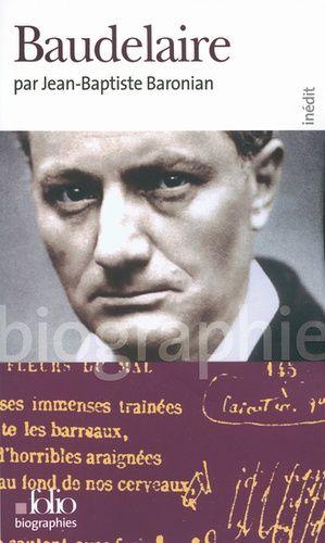 Baudelaire par Jean-Baptiste Baronian – Folio Biographies –