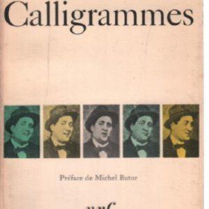 Calligrammes – Apollinaire – Préface de Michel Butor – NRF – Poésie/Gallimard