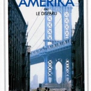 Amérika ou le disparu – Franz Kafka – GF-Flammarion –