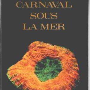 Carnaval sous la mer – René Catala – Les Éditions R. Sicard – 1964 –