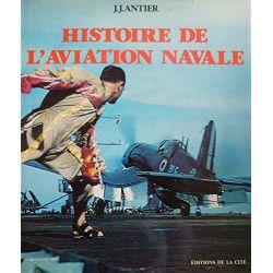Histoire de l'Aviation Navale – Jean-Jacques Antier – Éditions De La Cité -1983-