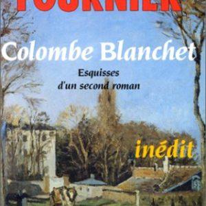 Colombe Blanchet – Esquisses d'un second roman – inédit – ALAIN-FOURNIER – Le Cherche-Midi éditeur –