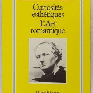 Curiosités esthétiques l'Art romantique – Baudelaire – Édition de H. Lemaitre – Classiques Garnier –