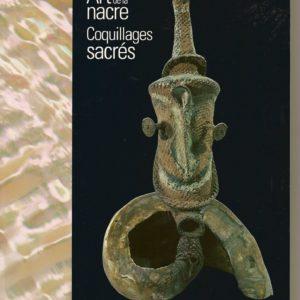 Art de la Nacre Coquillages sacrés – Musée océanographique Monaco –