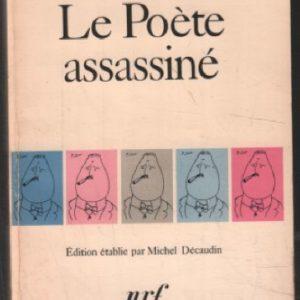 Le Poète assassiné – Apollinaire – Édition établie par Michel Décaudin – NRF – Poésie/Gallimard –