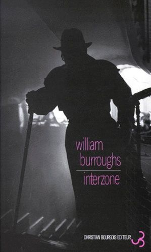 Interzone – William Burroughs – Christian Bourgois Éditeur –