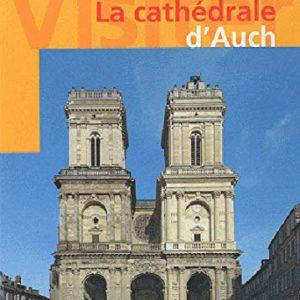 La cathédrale d'Auch – Abbé Jacques Fauré – Éditions Sud-Ouest –