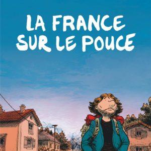 La France sur le pouce – Courtois & Phicil – Éditions Dargaud –