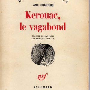 Kerouac, le vagabond – Ann Charters – Traduit de l'anglais par Monique Poublan – Collection du Monde Entier – NRF – Gallimard – 1975