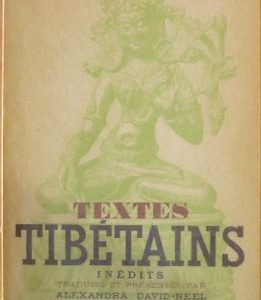 Textes Tibétains inédits Traduits et présentés par Alexandra David-Neel – La Colombe – 1952