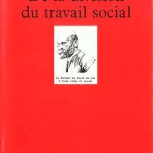 De la division du travail social – Emile Durkheim – Collection Quadrige/P.U.F.