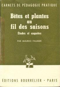 Bêtes et plantes au fil des saisons – Études et enquêtes par Maurice Paumier – Carnets de pédagogie pratique – Éditions Bourrelier – Paris –