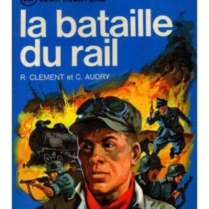 La bataille du rail – R. Clément et C. Audry – J'ai lu aventure –