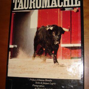 Tauromachie – Texte de Jacques Legris – Préface d'Antoine Blondin – Photographies de Mario Chiaselotti – Éditions Hachette Réalités –
