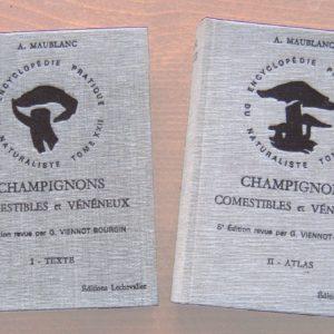 Champignons comestibles et vénéneux Tome 1 & 2 – A. Maublanc – 6e Édition revue par G.Viennot-Bourgin – Éditions Lechevalier –