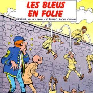 Les Tuniques Bleues n° 32 : Les Bleus en folie – Lambil/Cauvin – Éditions Dupuis – E.O. 1991 –