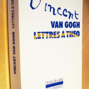 Vincent Van Gogh – Lettres à son frère Théo –