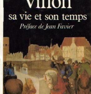 Villon sa vie et son temps – Préface de Jean Favier – Pierre Champion – Presses pocket –