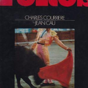 Toros – Charles Courrière – Jean Cau – Éditions Denoël –