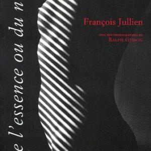 De l'essence ou du nu – François Jullien – photographies Ralph Gibson – Éditions du Seuil –