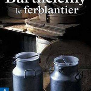 Barthélemy, le ferblantier – Micheline Boussuge – De Borée Terre de poche –