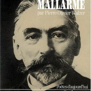 Stéphane Mallarmé – Pierre-Olivier Walzer – Poètes d'aujourd'hui – Éditions Seghers –