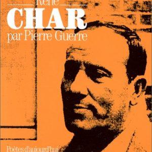 René Char par Pierre Guerre – Poètes d'aujourd'hui – Éditions Seghers –