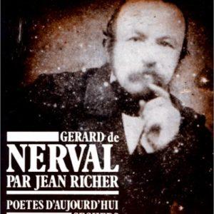 Gérard de Nerval par Jean Richer – Poètes d'aujourd'hui – Éditions Seghers –