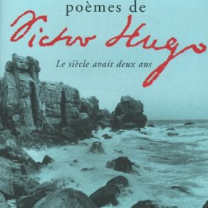 Cent poèmes de Victor Hugo – Le siècle avait deux ans – Omnibus –