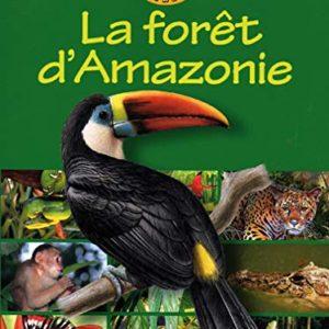La forêt d'Amazonie – Christine Sourd – Éditions Fleurus