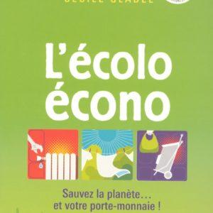 l'écolo écono – Sauvez la planète… et votre porte-monnaie ! – Cécile Gladel – Éditions Michel Lafon –