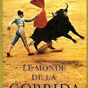 Le Monde De La Corrida – Miguel Guerra De Cea – Éditions Max Fourny –