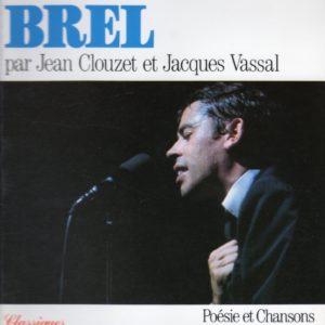 Jacques Brel par Jean Clouzet et Jacques Vassal – Poésie et chansons – Éditions Seghers –