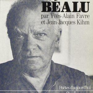 Marcel Béalu par Yves-Alain Favre et Jean-Jacques Kihm – Poètes d'aujourd'hui – Éditions Seghers –