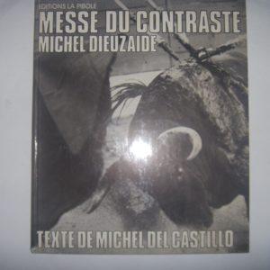 Messe du Contraste – Michel Dieuzaide – Michel Del Castillo – Éditions La Pibole –