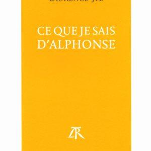 Ce que je sais d'Alphonse – Laurence Jyl – Éditions La Table Ronde –