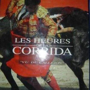 Les heures de la corrida «vu du Callejon» – Max Sautet – Jacques Durand – Éditions Chêne –
