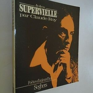 Jules Supervielle par Claude Roy – Poètes d'aujourd'hui – Éditions Seghers –