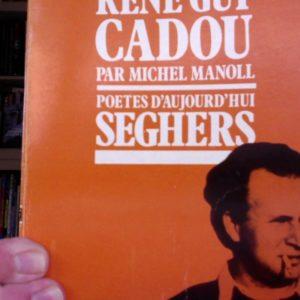 René Guy Cadou par Michel Manoll – Poètes d'aujourd'hui – Éditions Seghers – 1977 –
