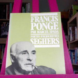Francis Ponge par Marcel Spada – Poètes d'aujourd'hui – Éditions Séghers –