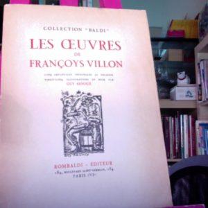 Les oeuvres de François Villon – Cinq aquarelles originales au pochoir, vingt-cinq illustrations en noir par Guy Arnoux – Rombaldi Éditeur – 1935 –