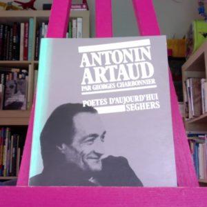 Antonin Artaud par Georges Charbonnier – Poètes d'aujourd'hui – Éditions Seghers –
