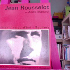 Jean Rousselot par André Marissel – Poètes d'aujourd'hui – Éditions Seghers –