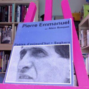 Pierre Emmanuel par Alain Bosquet – Poètes d'aujourd'hui – Éditions Seghers –