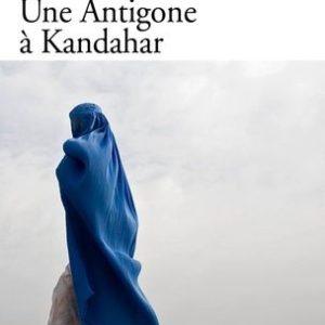 Une Antigone à Kandahar – Joydeep Roy-Bhattacharya – Folio Gallimard –